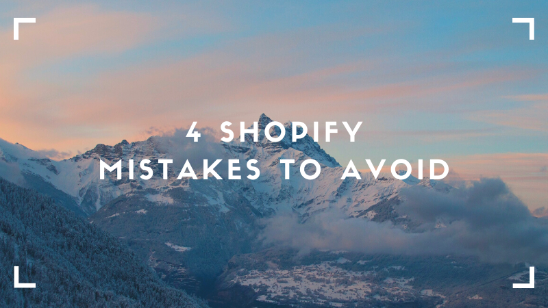 4 shopify mistakes to avoid