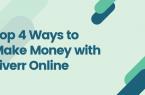 Top 4 Ways to Make Money with Fiverr Online