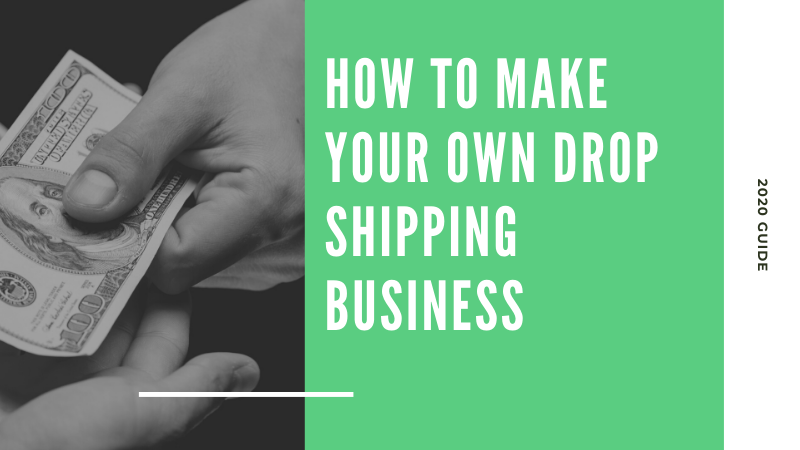 how to make your own drop shipping business