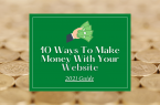 10 Ways To Make Money With Your Website 2020 image