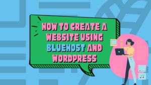 how to create a website using Bluehost and WordPress featured image
