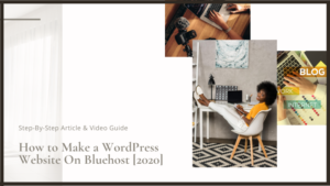 how to make a wordpress website on bluehost - featured image