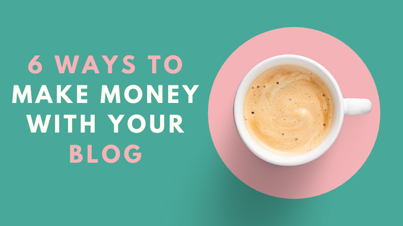 6 ways to make money with your blog in 2020 - featured image