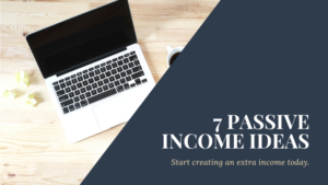7 Passive Income Ideas To Make Money With