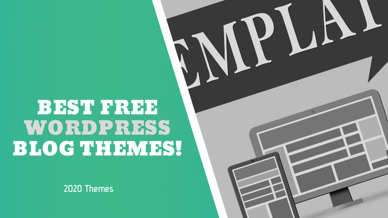 Best Free WordPress Blog Themes 2020