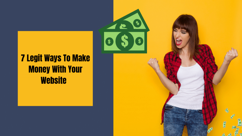 7 Legit Ways to Make Money with your Website in 2021